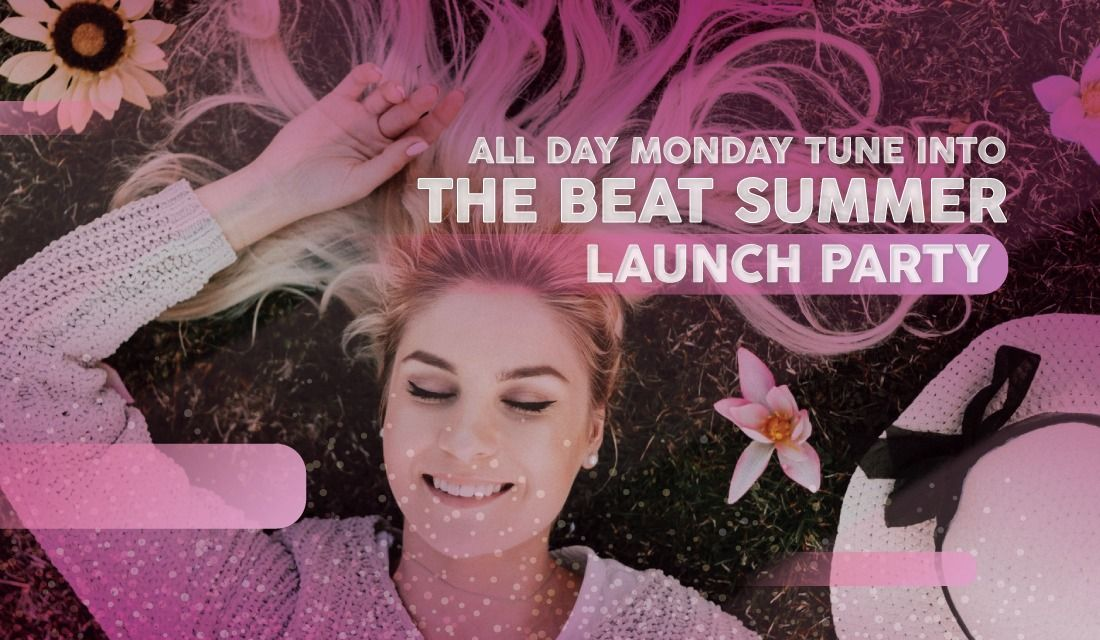 The Beat Summer Launch Party!